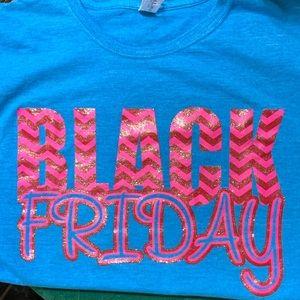 NWOT BLACK FRIDAY Customize Glittery T-Shirt 💕👚